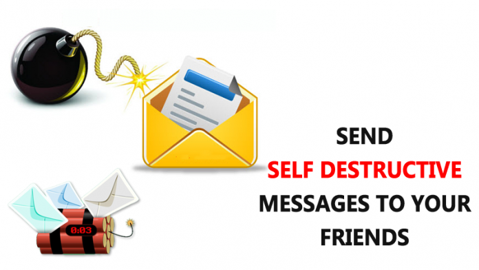 How To Send Self Destructive Messages To Your Friends